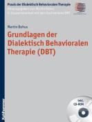 Grundlagen Der Dialektisch Behavioralen Therapie (Dbt)  [GER]