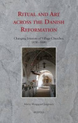 Ritual and Art Across the Danish Reformation