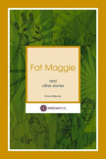 Fat Maggie and Other Stories