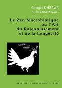Le Zen Macrobiotique Ou L'Art Du Rajeunissement Et de la Longevite  [FRE]