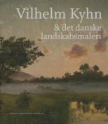 Vilhelm Kyhn & Det Danske Landskabsmaleri [DAN]