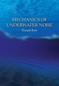 The Mechanics of Underwater Noise