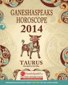 Ganeshaspeaks Horoscope 2014
