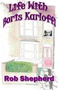 Life with Boris Karloff!