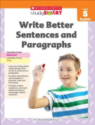 Write Better Sentences and Paragraphs, Ages 10-11