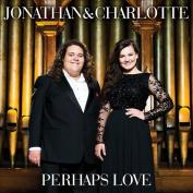 Perhaps Love *