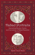 Habad Portraits: Interesting People, Events, and Curiosities in Habad Hasidism