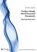 Produce Simple Word Processed Documents