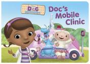 Doc's Mobile Clinic (Doc McStuffins) [Board book]