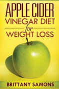 Apple Cider Vinegar Diet for Weight Loss
