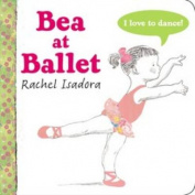 Bea at Ballet [Board Book]