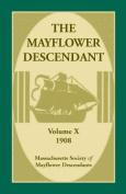 The Mayflower Descendant, Volume 10, 1908