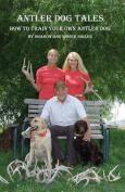 Antler Dog Tales