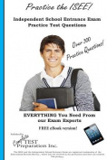 Practice the ISEE! Independent School Entrance Exam Practice Test Questions