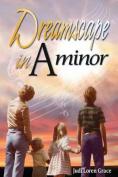 Dreamscape in a Minor