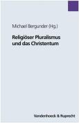 Religioser Pluralismus Und Das Christentum
