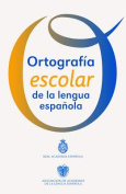 Ortografia Escolar de La Lengua Espanola [Spanish]