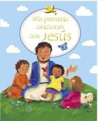Mis Primeras Oraciones Con Jesus = First Prayers with Jesus [Spanish]