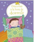 Oraciones a la Hora de Dormir = First Prayers at Bedtime [Spanish]