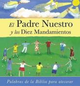 El Padre Nuestro y los Diez Mandamientos = The Lord's Prayer and the Commandments [Spanish]