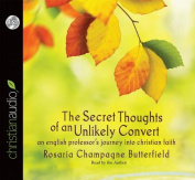 The Secret Thoughts of an Unlikely Convert [Audio]