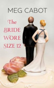 The Bride Wore Size 12 [Large Print]