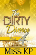 The Dirty Divorce, Part 4