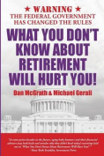 What You Don't Know about Retirement Will Hurt You!
