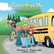 Gluten-Free Me Beckmin Goes to School