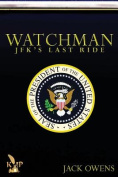 Watchman: JFK's Last Ride