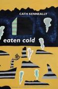 Eaten Cold