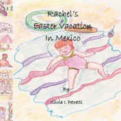 Rachel's Easter Vacation in Mexico