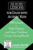 Six-Word Lessons for Dads with Autistic Kids