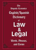 The Hispanic Economics English/Spanish Dictionary of Law & Legal Words, Phrases, and Terms [MUL]