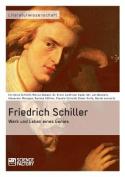 Friedrich Schiller. Werk Und Leben Eines Genies [GER]
