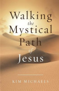 Walking the Mystical Path of Jesus