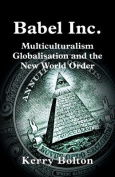 Babel Inc. Multiculturalism, Globalisation, and the New World Order