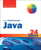 Java in 24 Hours, Sams Teach Yourself