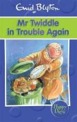 Mr Twiddle in Trouble Again (Enid Blyton
