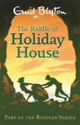 The Riddle of Holiday House (Enid Blyton