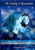 The Astrology of Reincarnation: The Astrology Your Soul Used to Trace Your Current Life Path