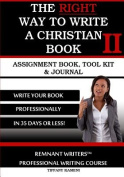 The Right Way to Write a Christian Book II