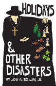 Holidays and Other Disasters