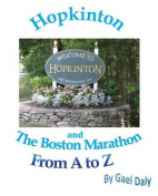 Hopkinton and the Boston Marathon from A to Z