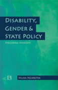 Disability, Gender & State Policy  : Exploring Margins