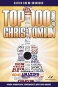 Top 100 Songs of Chris Tomlin Guitar Chord Songbook