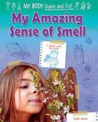 My Amazing Sense of Smell (My Body