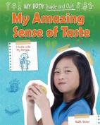My Amazing Sense of Taste (My Body