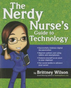 The Nerdy Nurse's Guide to Using Technology