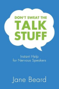 Don't Sweat the Talk Stuff
